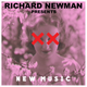 Richard Newman Presents New Music