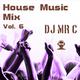 DJ Mr C Presents: House Music Mix Vol. 6 (Part 1) (House, Jackin House, Deep House)