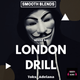 Smooth Blends Presents - LONDON DRILL Mix by Toks_Adelana