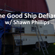 73 The Good Ship Defiant feat. Shawn Phillips