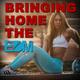 Bringing home the EDM #1