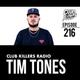 Club Killers Radio #216 - Tim Tones