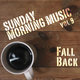 Sunday Morning Music vol. 9 - Fall Back