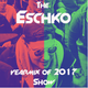 The Eschko Yearmix of 2017 Show (live set only)