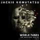 Jackie Komutatsu - World Tunes Mixtape (vol.5)