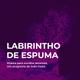 Labirintho de Espuma - Programa #6