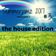Summerjamz 2017 #3 the house edition