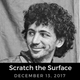 Scratch the Surface - December 13, 2017