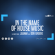 In The Name Of House Music by Juanmi Aka Don Groove 11