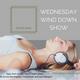 Wednesday Wind Down Show Week 8