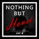 Nothing But House by JAY B. - Episode 04