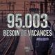 Tape 95.003- Besoin de vacances