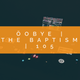 The Baptism | 105 | Progressive House | Melodic Vibes | Club Mix | Dance // Instagram: 0obye
