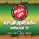 Pull Up! Radio - Episode 15
