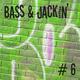Bass & Jackin' House Vol. 6