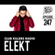 Club Killers Radio #247 - ELEKT