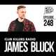 Club Killers Radio #248 - James Bluck