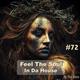 Feel The Soul In Da House #72