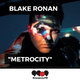 Blake Ronan - Metrocity 001