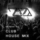 CLUB HOUSE MIX (Episode VIII)