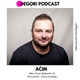Aćim - After Hours (DeGori Podcast) [Episode 12]