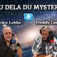 Au dela du Mystère - Freddy et Patrice 31052019.