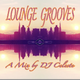 Lounge Grooves Mix by DJ Celeste
