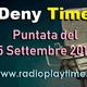 Deny Time - Puntata Del 15 Settembre 2018