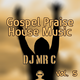 DJ Mr C Presents: Gospel House Music Mix Vol. 5