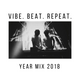 VIBE. BEAT. REPEAT. Year Mix by W1NK0 (2018)