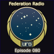 Federation Radio :: Episode 080