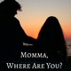 Momma, Where Are You? - Audio