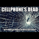 Cellphones Dead - Tuesday 21st February 2017