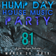 Hump Day House Music Party 3-20-2019 Episode 81