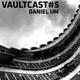 VAULTCAST#5 - Daniel UM