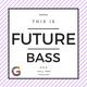 #25 • Future Bass • Ms.Poppy P