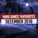 Hard Dance Favourites | December 2018 | Part II