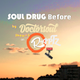 Soul Drug The Before Edition #8 by DoctorSoul