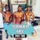 SUMMER MIX (Part Two) - Follow @DJCEEB_ On Instagram