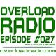 Overload Radio - Episode #027 - 2017