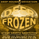DEEP FROZEN with STEVE GRIFFO GRIFFITHS - FEB 2017 - DEEP VIBES RADIO