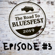 Road To Bluesfest 2019 Ep3