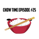 Dj Chow - Chow Time Episode #025