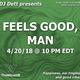 DJ Dett - Feels Good, Man (4-20-18)