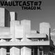VAULTCAST#7 - Thiago M.