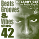 Beats, Grooves & Vibes 42 by DJ Larry Gee