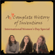 An Incomplete History of Inventions: International Women's Day Special
