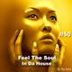 Feel The Soul In Da House #50