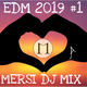 EDM 2019 #1 MERSI DJ MIX