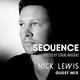 Sequence Ep. 186 Guest Mix Nick Lewis / Oct 12 2018